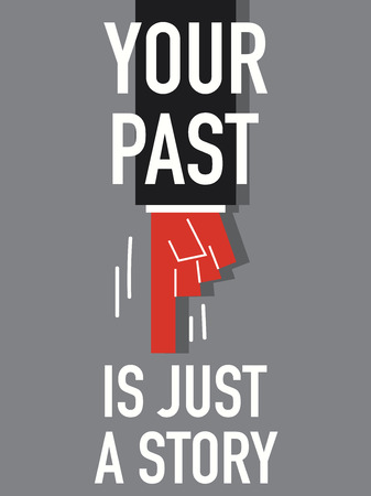 Word YOUR PAST IS JUST A STORY