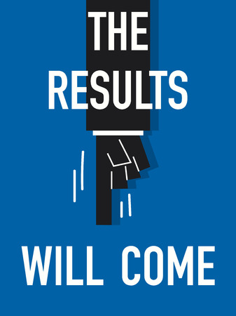 occur: Word THE RESULTS WILL COME Illustration