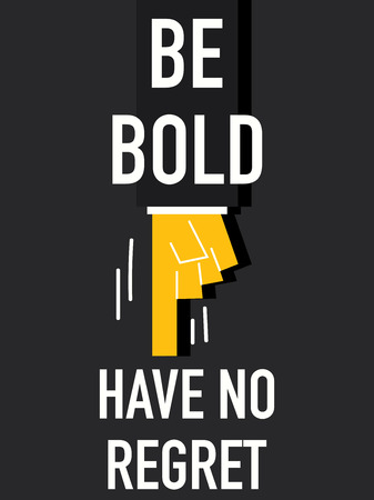 pitiful: Word BE BOLD HAVE NO REGRET Illustration