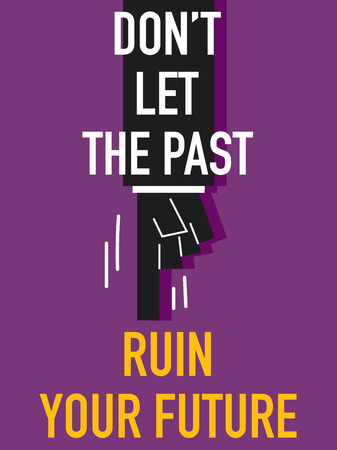 Word DO NOT LET THE PAST RUIN YOUR FUTURE
