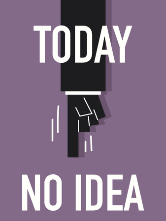 today: Word TODAY NO IDEA Illustration