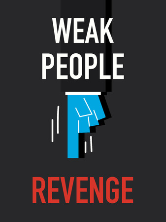 vengeful: Word WEAK PEOPLE
