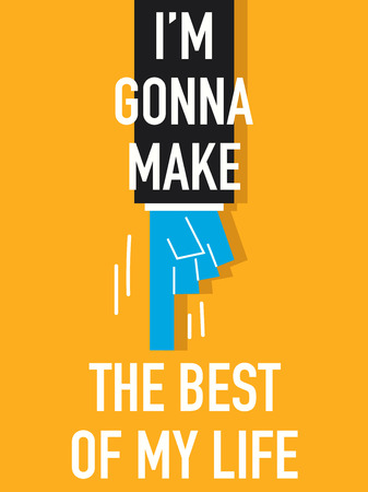 Word I AM GONNA MAKE THE BEST OF MY LIFE Illustration