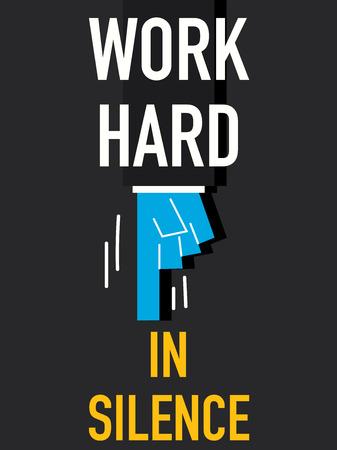 work hard: ord WORK HARD IN SILENCE Illustration
