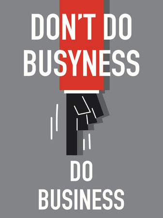 Word DO NOT DO BUSYNESS