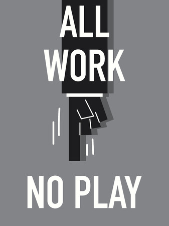 Word ALL WORK NO PLAY