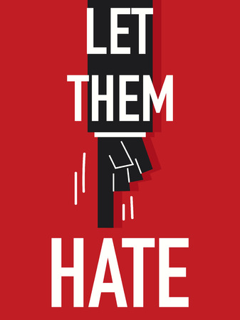 hate: Word LET THEM HATE