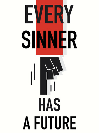 Word EVERY SINNER HAS A FUTURE