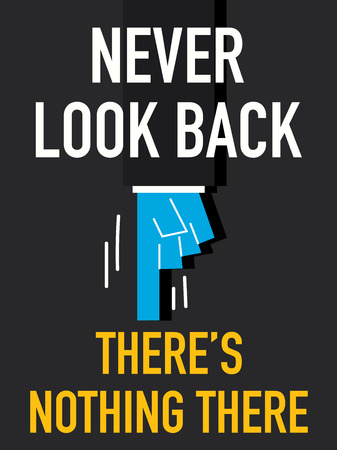 look at: Word NEVER LOOK BACK