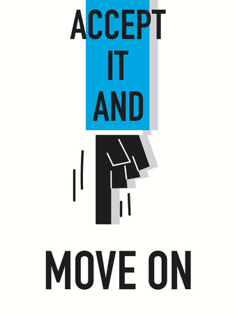 accept: Word ACCEPT IT AND MOVE ON Illustration