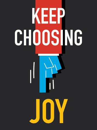 KEEP CHOOSING JOY vector illustration