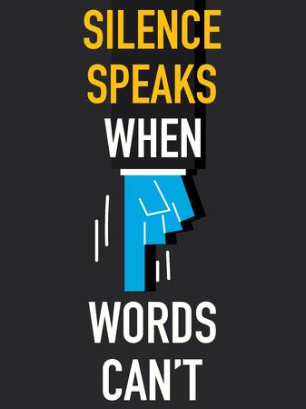 guardar silencio: Palabras SILENCIO HABLA CUANDO LAS PALABRAS NO PUEDE Vectores