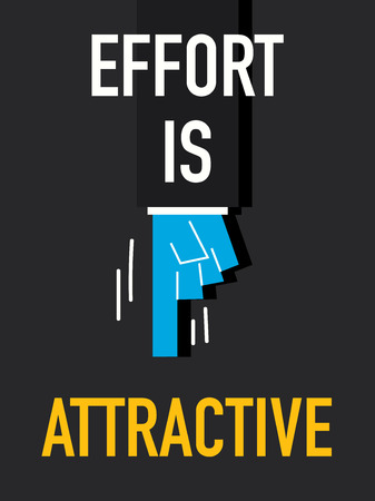 attractive: Words EFFORT IS ATTRACTIVE