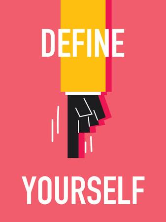 define: Words DEFINE YOURSELF