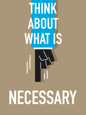 necessary: Words THINK ABOUT WHAT IS NECESSARY Illustration