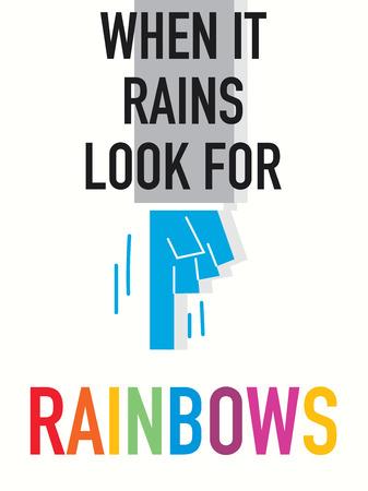 rains: Words WHEN IT RAINS LOOK FOR RAINBOWS