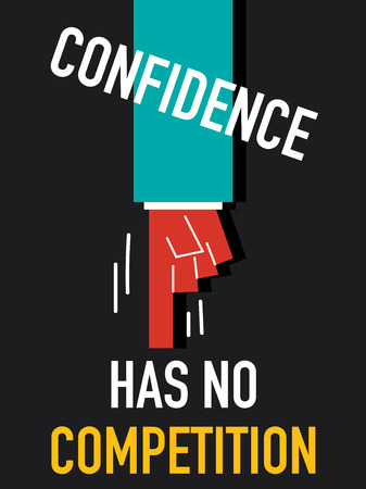 has: Words CONFIDENCE HAS NO COMPETITION Illustration