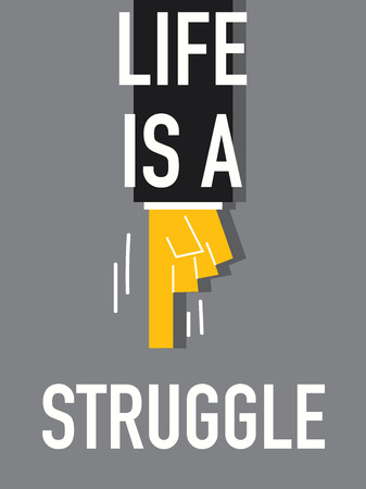 exert: Words LIFE IS A STRUGGLE