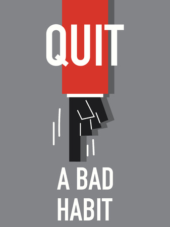 quit: Words QUIT A BAD HABIT