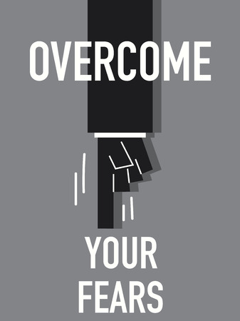 overcome: Words OVERCOME YOUR FEARS
