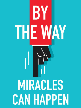 miracles: Words BY THE WAY MIRACLES CAN HAPPEN Illustration