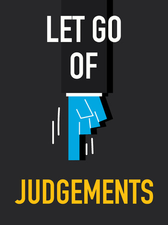 appraisal: Words LET GO OF JUDGEMENTS