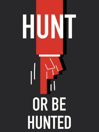 hunted: Words HUNT OR BE HUNTED Illustration