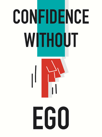 confidence: Words CONFIDENCE WITHOUT EGO