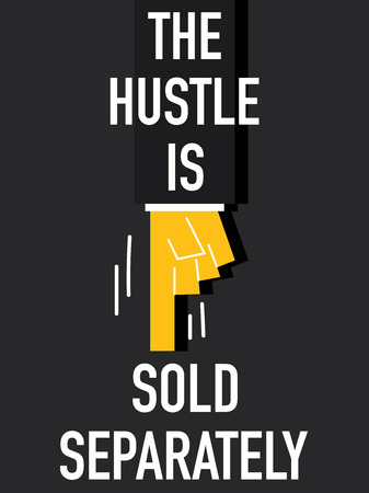 hustle: Words THE HUSTLE IS SOLD SEPARATELY