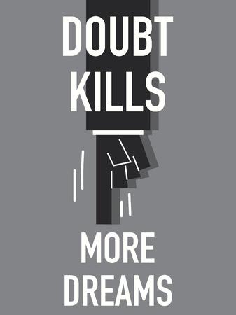 scruple: Words DOUBT KILLS MORE DREAMS Illustration