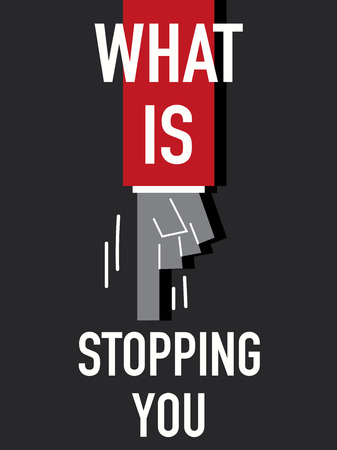 stopping: Words WHAT IS STOPPING YOU