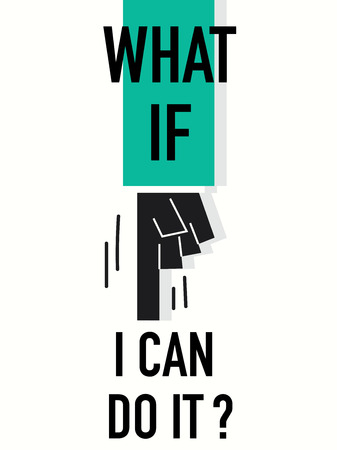 do it: Words WHAT IF I CAN DO IT Illustration