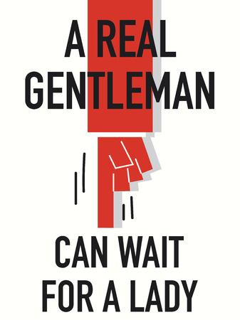 nobleman: Words A REAL GENTLEMAN CAN WAIT FOR A LADY Illustration