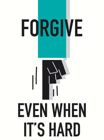 perdonar: Palabras perdonar incluso a cuando es dif�cil Vectores