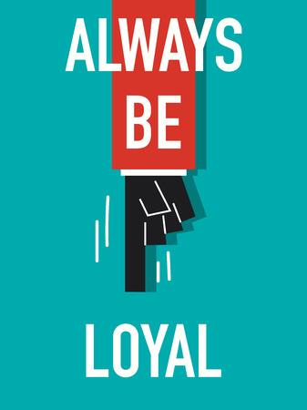 allegiance: Words ALWAYS BE LOYAL Illustration