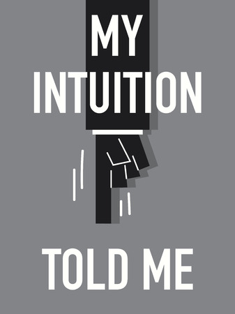 told: Words MY INTUITION TOLD ME Illustration