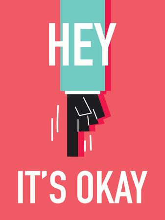 hey: Words HEY IT IS OK