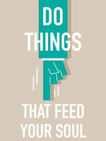 the soul: Words DO THINGS THAT FEED YOUR SOUL Illustration