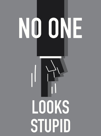 Words NO ONE LOOKS STUPID Vector