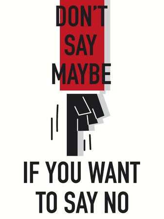 Words DO NOT SAY MAYBE Illustration