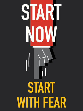 daring: Words START NOW START WITH FEAR Illustration