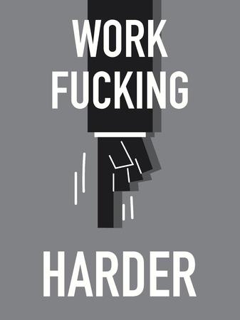 harder: Words WORK FUCKING HARDER