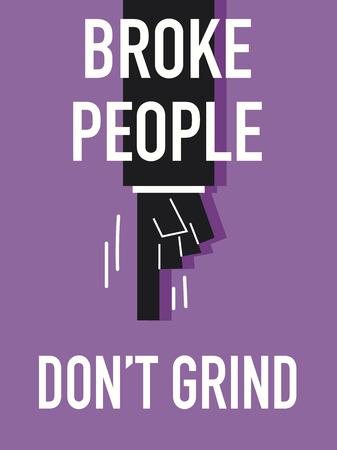 grind: Words BROKE PEOPLE DO NOT GRIND Illustration
