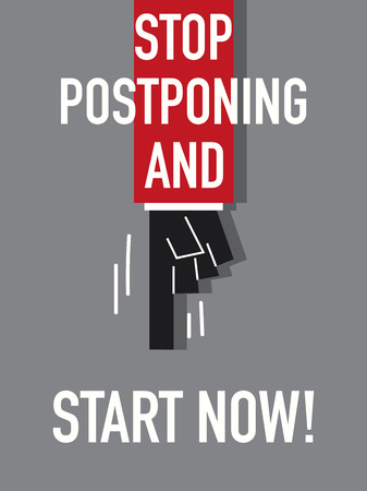 currently: Words STOP POSTPONING START NOW Illustration