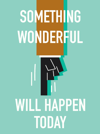 admirable: Words SOMETHING WONDERFUL WILL HAPPEN TODAY Illustration