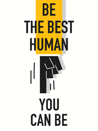 Words BE THE BEST HUMAN YOU CAN BE Illustration
