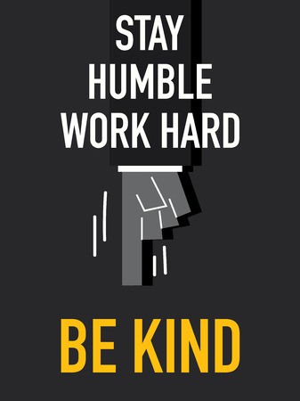 Words STAY HUMBLE
