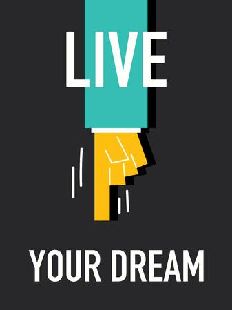 fantasize: Words LIVE YOUR DREAM