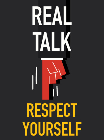 yourself: Words REAL TALK RESPECT YOURSELF
