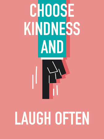 kindness: Words CHOOSE KINDNESS AND LAUGH OFTEN Illustration